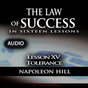 The Law of Success, Lesson XV: Tolerance (Unabridged) audiobook download
