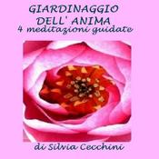 Giardinaggio dell'anima [Soul Gardening]: 4 meditazioni guidate audiobook download