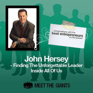 John-hersey-finding-the-unforgettable-leader-inside-all-of-us-conversations-with-the-best-entrepreneurs-on-the-planet-audiobook