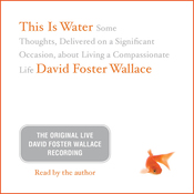 This Is Water: The Original David Foster Wallace Recording audiobook download