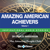 Amazing American Achievers, Volume 1: Inspirational Stories (Unabridged) audiobook download