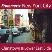 Frommer's New York City: Chinatown & Lower East Side Walking Tour audiobook download
