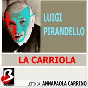 La Carriola [The Wheelbarrow] (Unabridged) audiobook download