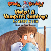 Ready, Freddy: Help! A Vampire's Coming! (Unabridged) audiobook download