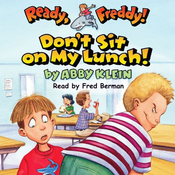 Ready, Freddy: Don't Sit on My Lunch (Unabridged) audiobook download