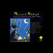 Maynard Moose: Sleeping Beastly and Other Tales audiobook download