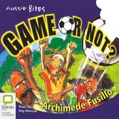 Aussie Bites: Game or Not? (Unabridged) audiobook download