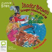Aussie Bites: Isador Brown's Strangest Adventures of All (Unabridged) audiobook download