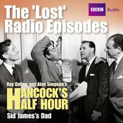 Hancock: The Lost Radio Episodes: Sid James' Dad audiobook download