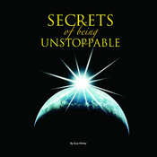 The Secret of Being Unstoppable: Secrets of Being Unstoppable, Program 1 audiobook download