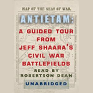 Antietam-a-guided-tour-from-jeff-shaaras-civil-war-battlefields-audiobook