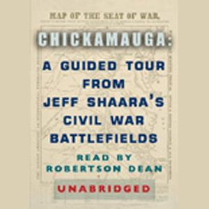 Chickamauga-a-guided-tour-from-jeff-shaaras-civil-war-battlefields-audiobook