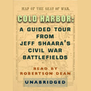 Cold-harbor-a-guided-tour-from-jeff-shaaras-civil-war-battlefields-audiobook