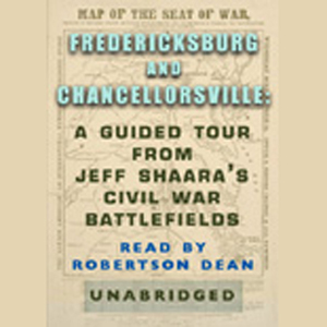 Fredericksburg-and-chancellorsville-a-guided-tour-from-jeff-shaaras-civil-war-battlefields-audiobook