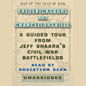 Fredericksburg and Chancellorsville: A Guided Tour from Jeff Shaara's Civil War Battlefields audiobook download