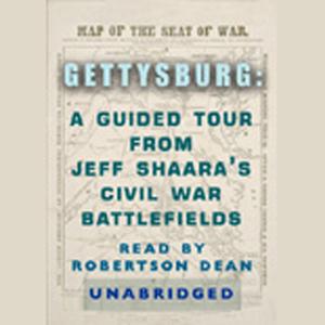 Gettysburg-a-guided-tour-from-jeff-shaaras-civil-war-battlefields-audiobook