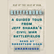 Gettysburg: A Guided Tour from Jeff Shaara's Civil War Battlefields audiobook download