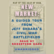 New Market: A Guided Tour from Jeff Shaara's Civil War Battlefields audiobook download