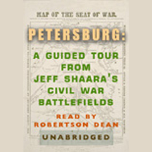 Petersburg-a-guided-tour-from-jeff-shaaras-civil-war-battlefields-audiobook