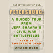 Petersburg: A Guided Tour from Jeff Shaara's Civil War Battlefields audiobook download