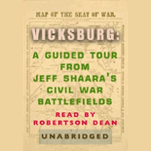 Vicksburg-a-guided-tour-from-jeff-shaaras-civil-war-battlefields-audiobook