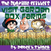 The Bugville Critters Visit Garden Box Farms: Buster Bee's Adventures Series #4 (Unabridged) audiobook download
