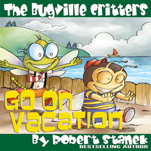 The-bugville-critters-go-on-vacation-buster-bees-adventures-series-5-unabridged-audiobook