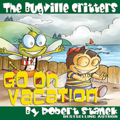 The Bugville Critters Go on Vacation: Buster Bee's Adventures Series #5 (Unabridged) audiobook download