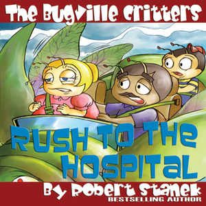 The-bugville-critters-rush-to-the-hospital-buster-bees-adventures-series-6-unabridged-audiobook