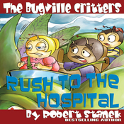 The Bugville Critters Rush to the Hospital: Buster Bee's Adventures Series #6 (Unabridged) audiobook download