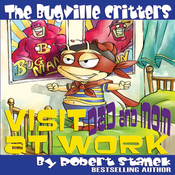 The Bugville Critters Visit Dad and Mom at Work: Buster Bee's Adventures Series #1 (Unabridged) audiobook download