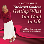 The Secret Guide to Getting What You Want in Life audiobook download