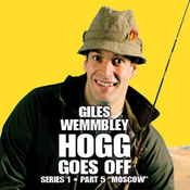 Giles Wemmbley Hogg Goes Off, Series 1, Part 5: Moscow audiobook download