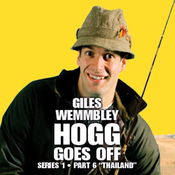 Giles Wemmbley Hogg Goes Off, Series 1, Part 6: Thailand audiobook download
