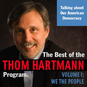 The Best of the Thom Hartmann Program: Volume I: We the People audiobook download