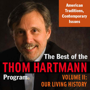 The Best of the Thom Hartmann Program: Volume II: Our Living History audiobook download