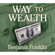 The Way to Wealth (Unabridged) audiobook download