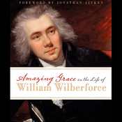 Amazing Grace in the Life of William Wilberforce (Unabridged) audiobook download