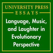 Language, Music, and Laughter in Evolutionary Perspective: University Press Essays (Unabridged) audiobook download