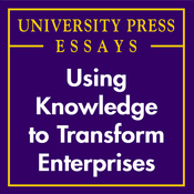 Using Knowledge to Transform Enterprises: University Press Essays (Unabridged) audiobook download