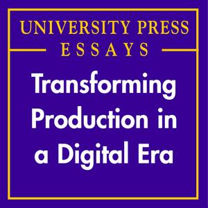 Transforming-production-in-a-digital-era-university-press-essays-unabridged-audiobook