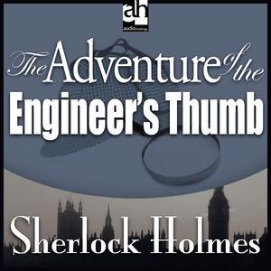 The-adventure-of-the-engineers-thumb-sherlock-holmes-unabridged-audiobook