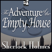 The Adventure of the Empty House: Sherlock Holmes (Unabridged) audiobook download