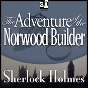 Sherlock Holmes: The Adventure of the Norwood Builder (Unabridged) audiobook download