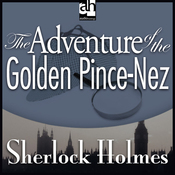 Sherlock Holmes: The Adventure of the Golden Pince-Nez (Unabridged) audiobook download