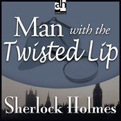 Sherlock Holmes: Man with the Twisted Lip (Unabridged) audiobook download
