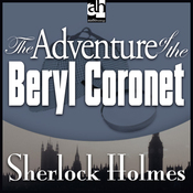 Sherlock Holmes: The Adventure of the Beryl Coronet (Unabridged) audiobook download