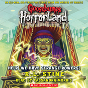 Goosebumps Horrorland, Book 10: Help! We Have Strange Powers! (Unabridged) audiobook download