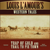 'Trap of Gold' and 'Trail to Pie Town': Louis L'Amour's Western Tales (Unabridged) audiobook download