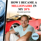 How I Became a Millionaire in My 20s (Unabridged) audiobook download